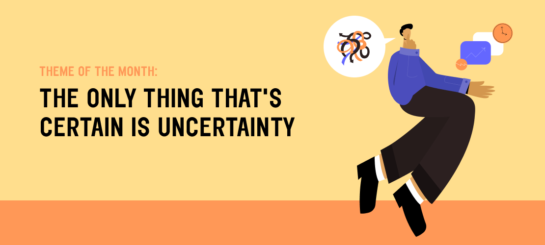 The Only Thing That's Certain Is Uncertainty